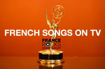 AUGUST PLAYLIST: FRENCH MUSIC, US TV