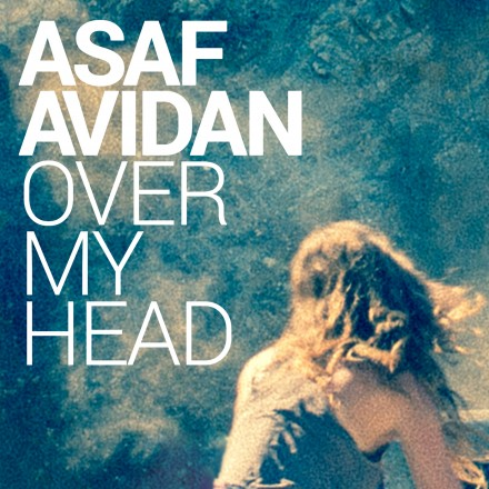 "New Asaf Avidan Video: ""Over My Head"", Album in January"