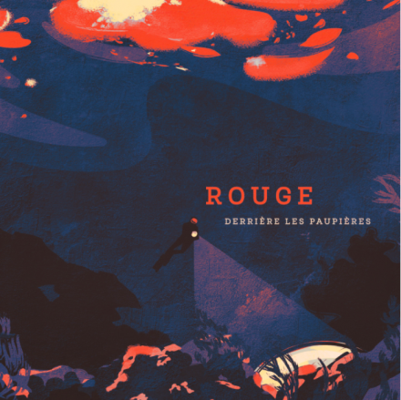 """ROUGE New Album """"Derrière Les Paupières"""" Out April 16th!"""