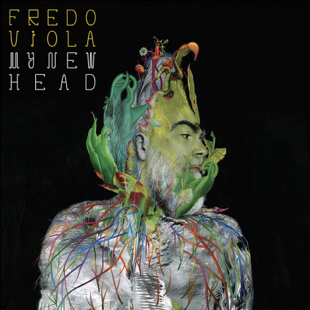 """Fredo Viola's New Album """"My New Head"""" Out Now!"""