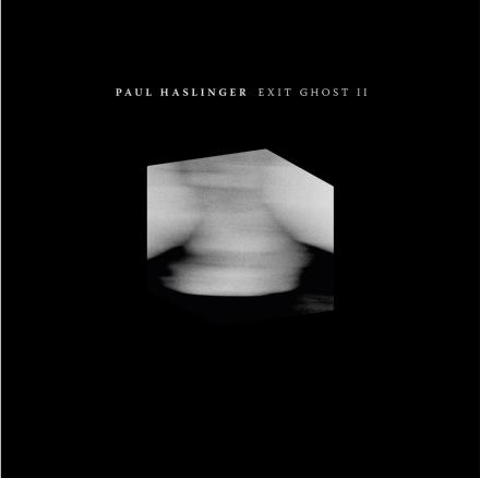 "New Album From Paul Haslinger: ""Exit Ghost II"""